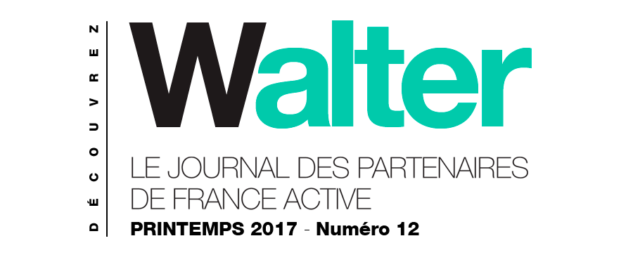 Walter # 12 le journal des partenaires de France Active