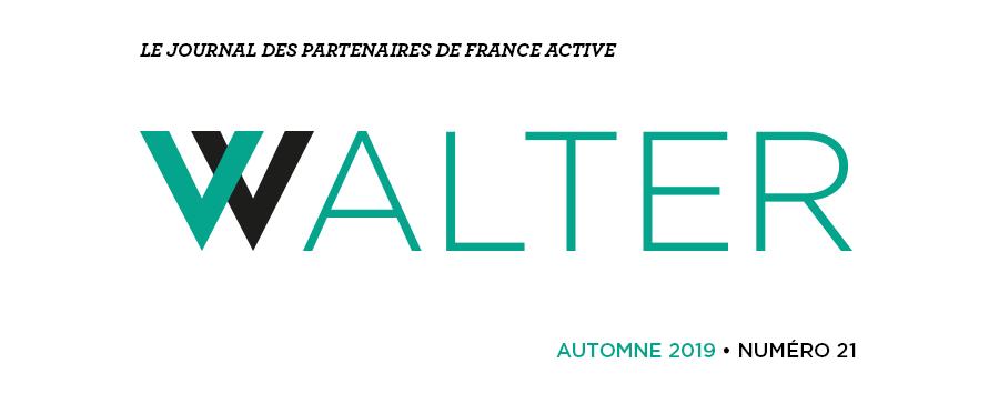 Walter # 21 le journal des partenaires de France Active