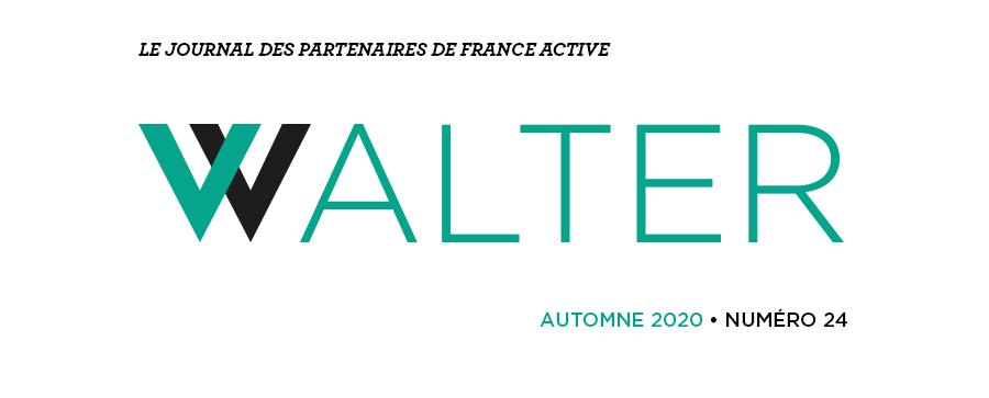 Walter # 24 le journal des partenaires de France Active